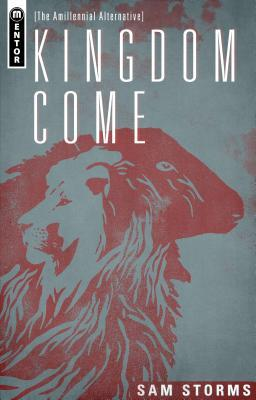 Kingdom Come by Sam Storms