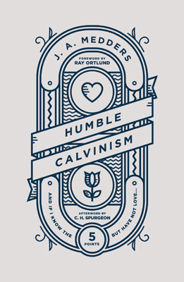 Humble Calvinism book cover by J. A. Medders