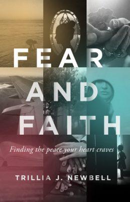Fear and Faith by Trillia J. Newbell